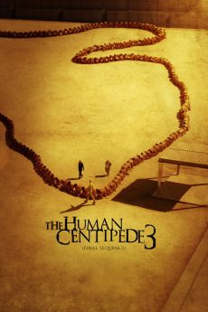 The Human Centipede 3 (Final Sequence)